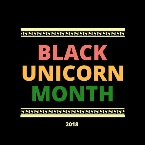 Black Unicorn Month 2018 The Black Unicorn Project